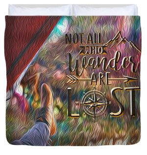 Not All Who Wander Are Lost - Duvet Cover