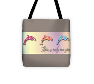 There is Only One You Wide Format - Tote Bag