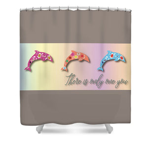 There is Only One You Wide Format - Shower Curtain