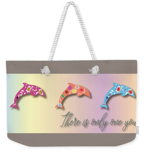 There is Only One You Wide Format - Weekender Tote Bag