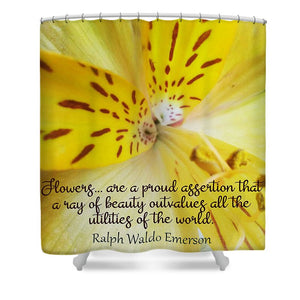 Tiger Lily - Flowers Are a Proud Assertion Quote  - Shower Curtain