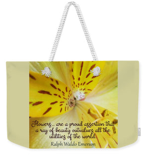 Tiger Lily - Flowers Are a Proud Assertion Quote  - Weekender Tote Bag