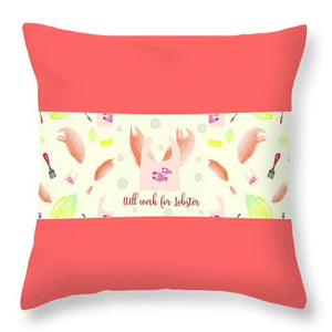 Will Work For Lobster - Wide Format - Throw Pillow