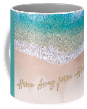 Writing in the Sand - Home Away From Home - Mug