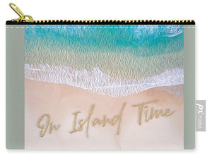 Writing in the Sand - On Island Time - Carry-All Pouch