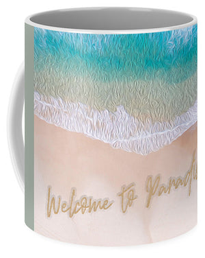 Writing in the Sand - Welcome to Paradise - Mug