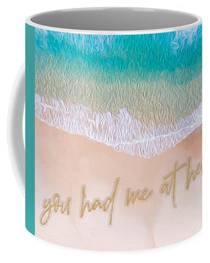 Writing in the Sand - You Had Me At Hello - Mug