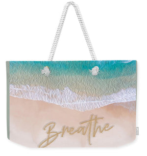 Writing in the Sand - Breathe - Weekender Tote Bag