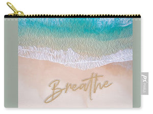 Writing in the Sand - Breathe - Carry-All Pouch