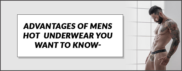 Advantages of Mens Hot Underwear you want to know|Mens Hot Underwear|Mens Hot Underwear