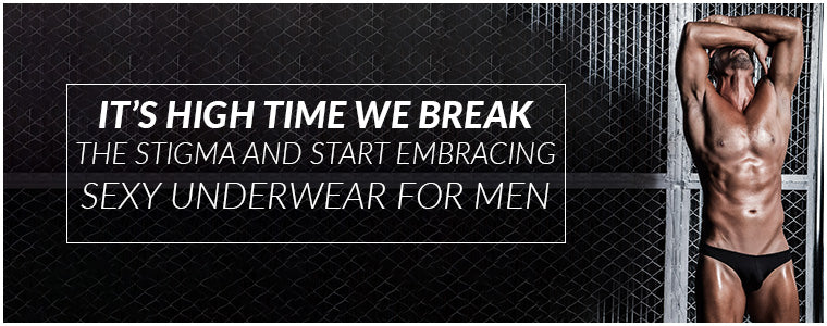 It's high time we break the stigma and start embracing sexy underwear for men||
