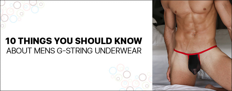 10 Things You Should Know about Mens g-string underwear