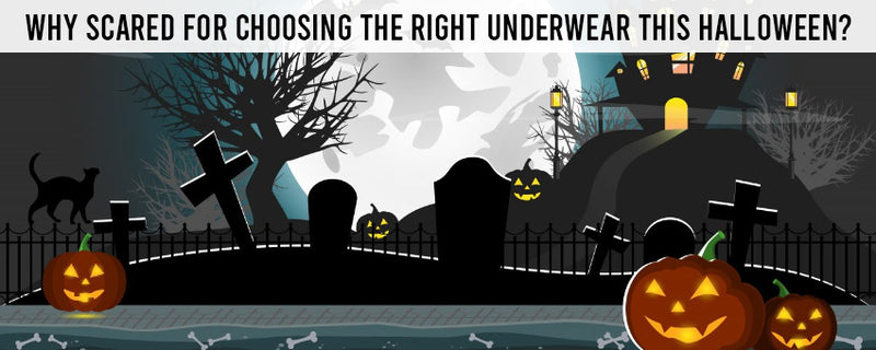 Why scared for choosing the right underwear this Halloween?