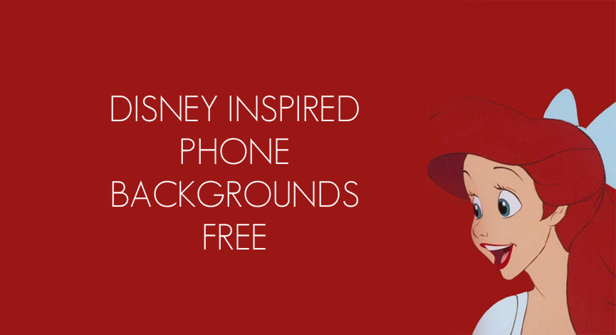 BEST DISNEY INSPIRED PHONE BACKGROUNDS