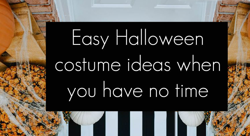 Easy Halloween Costume Ideas when you have no time