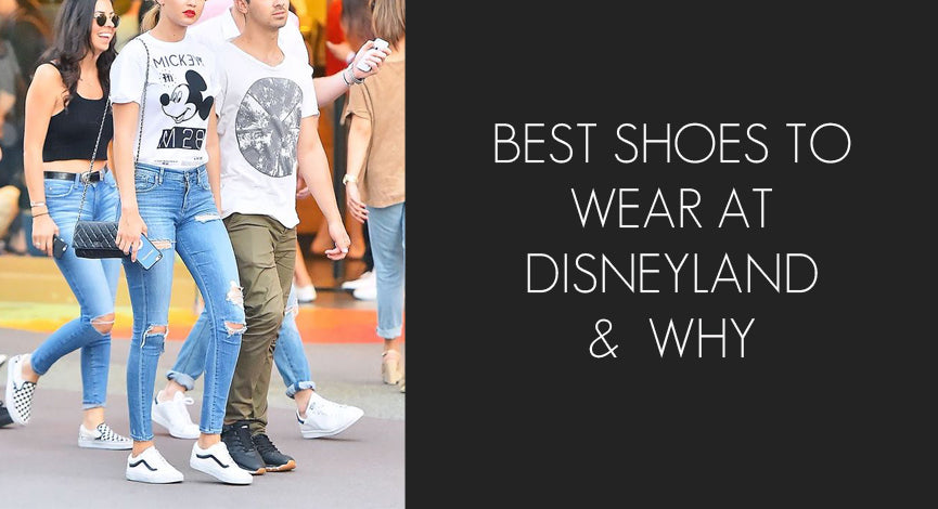 Best shoes to wear to Disneyland and why