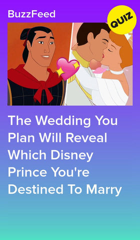 The wedding you plan will reveal which disney prince you are marrying