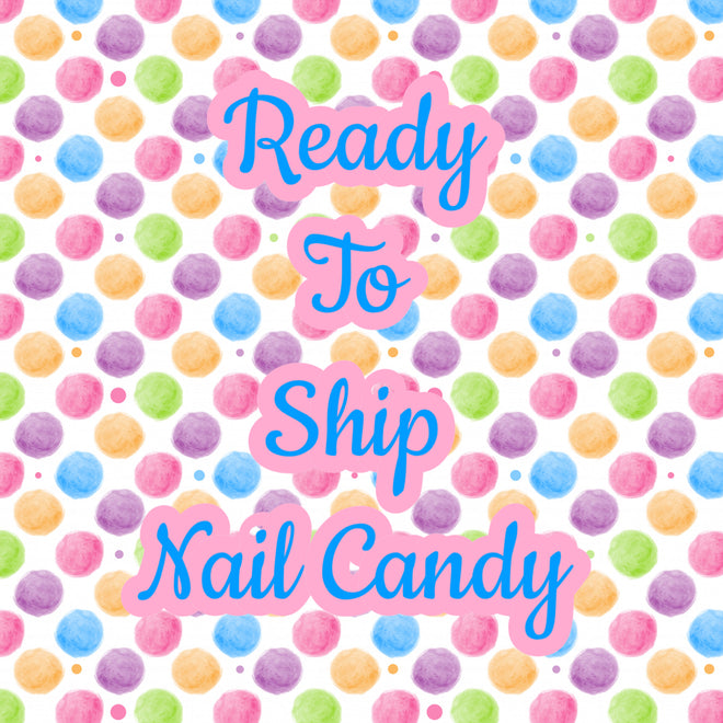 Ready to Ship Nail Candy