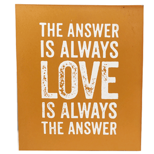 "14"" Wall Art ""The Answer is Always Love"""
