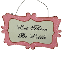 "6.5"" x 9"" Pink Metal ""Let Them Be Little"" Sign"