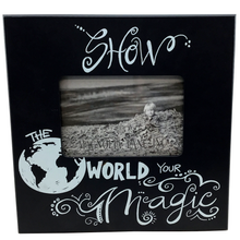 """Show The World Your Magic"" Wooden Frame"