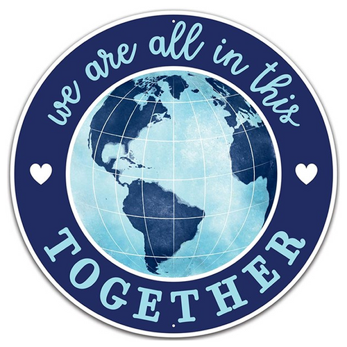 All In This Together Global Metal Sign