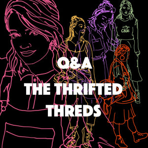 THE THRIFTED THREDS Q&A