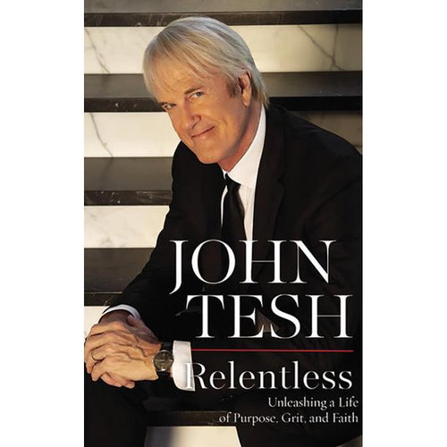 Relentless: Unleashing a Life of Purpose, Grit, and Faith (Hardcover) - Unsigned
