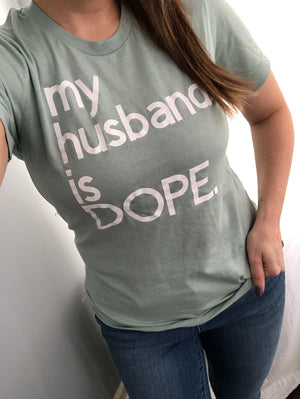 My Husband is Dope tee