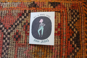 Rock the Mom Jeans Greeting Card