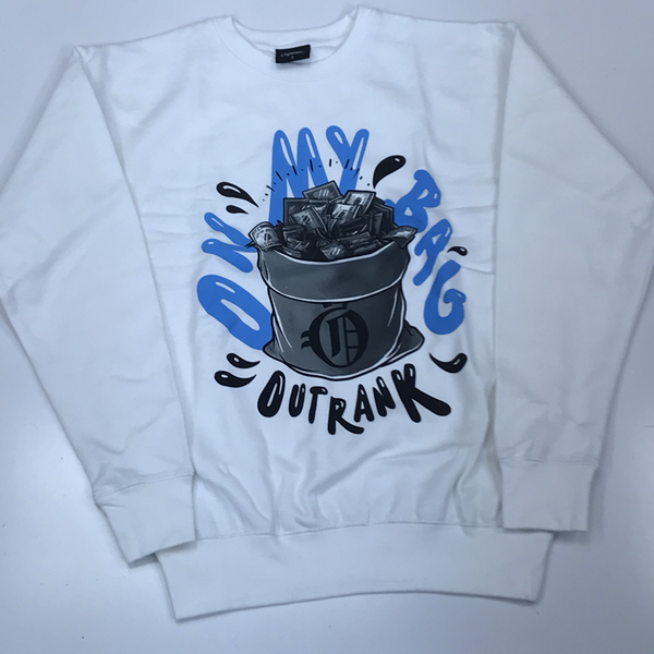 Outrank- on my bag sweatshirt