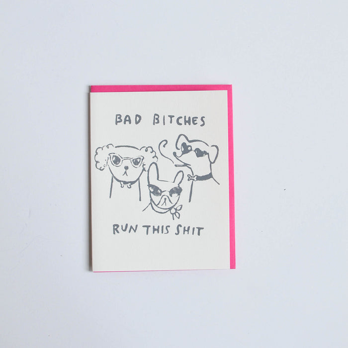 'Bad Bitches Run This Shit' Card