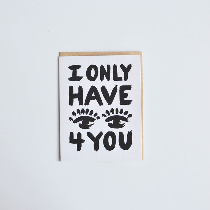 'I only have eyes 4 you' card