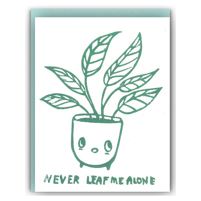 Never Leaf me Alone Card