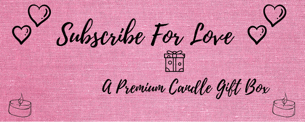 Subscribe For Love | A Premium Soy Wax Candle Gift Box - YoursBeeLoved