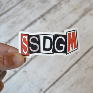 "NEW! Ready to ship - 'SSDGM' Vinyl Sticker - 3"" x 1.4"""