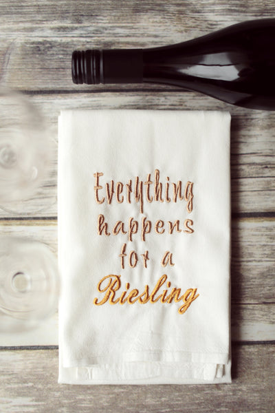 Riesling Tea Towel - Everything Happens for a Riesling - Wine Kitchen Towel