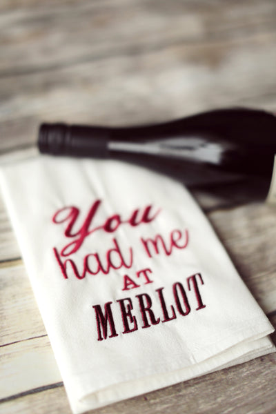 Merlot Tea Towel - You Had Me At Merlot - Wine Kitchen Towel
