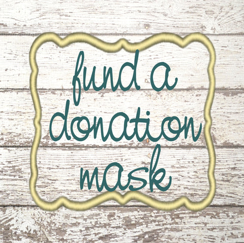 Fund a Donation Mask!