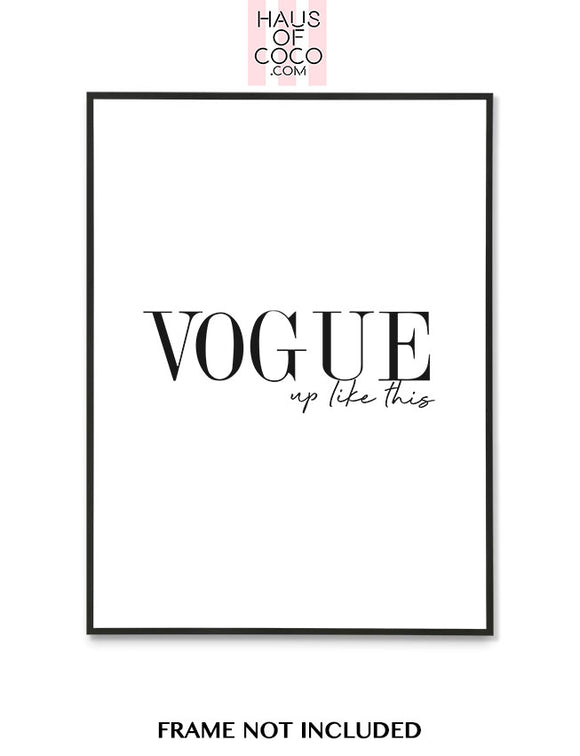 VOGUE UP LIKE THIS