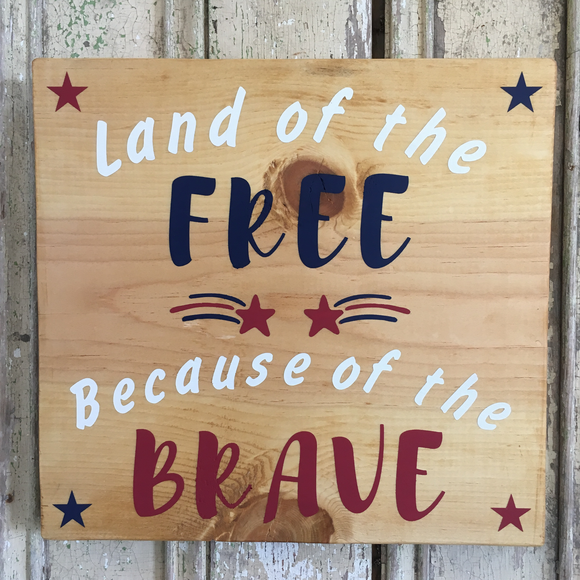 Land of the Free Because of the Brave Wood Sign - Americana Home Decor