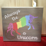 "Always Be a Unicorn- 6"" Square"