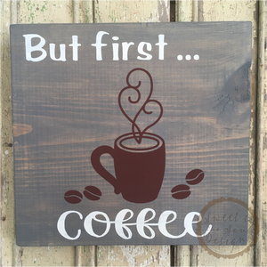 But First Coffee Wood Sign - Home Decor for your Kitchen