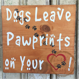 Dogs Leave Pawprints Wood Sign - 12""