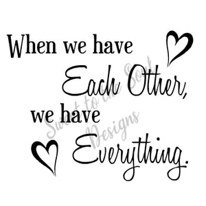 Each Other is Everything digital file - SVG, JPG, PNG