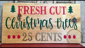 "Fresh Cut Christmas Trees Wood Sign Home Decor - 10""x18"""