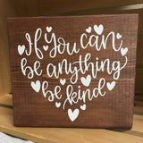 "If Anything Be Kind Wood Block - 6"" Square"