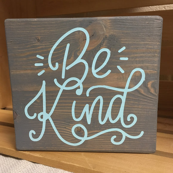 "Be Kind Wood Block - 6"" Square"
