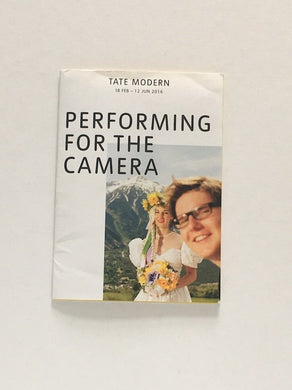 'Performing for the Camera' at Tate Modern, 2016 - Exhibition guide.