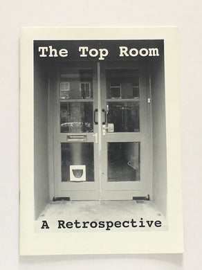 'The Top Room: A Retrospective' at Chelsea Space, London 2005 - Catalogue